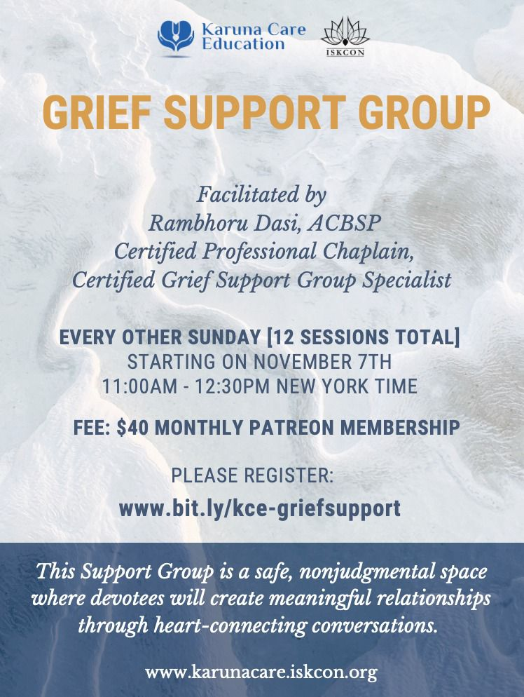 Grief Support Group, facilitated by Rambhoru Dasi
